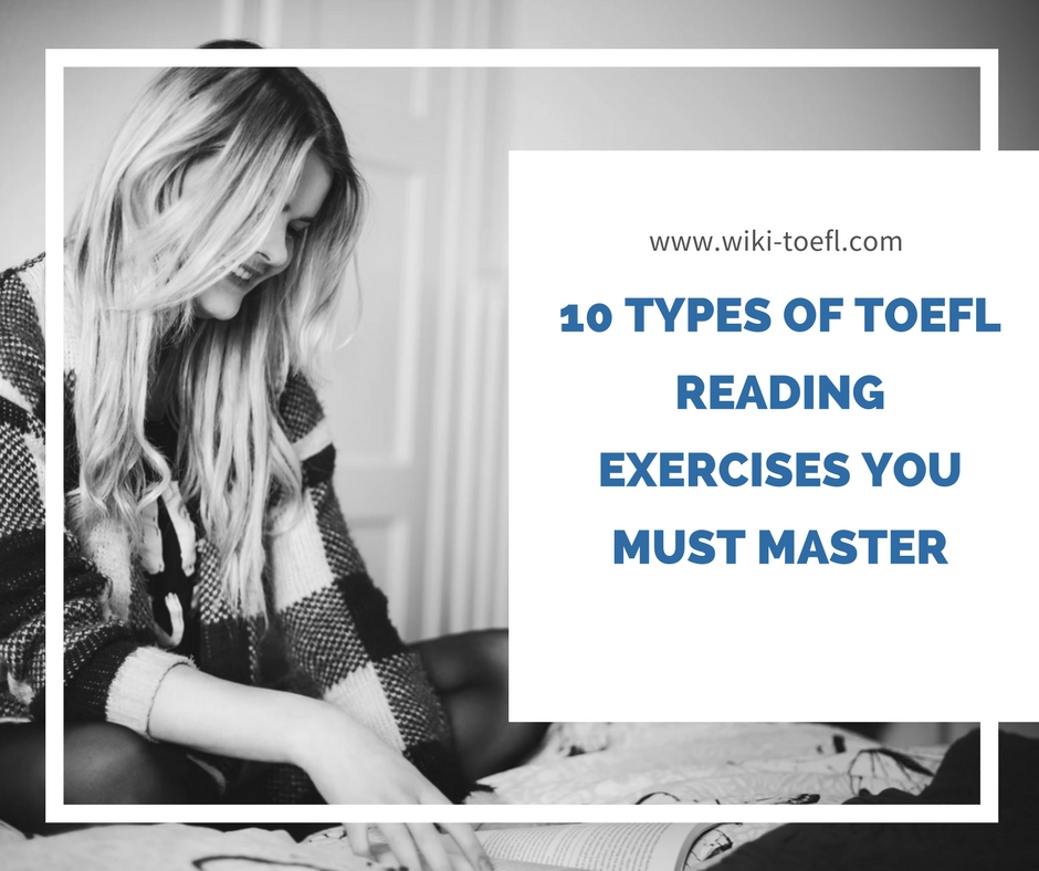 10 Types of TOEFL Reading Exercises You Must Master