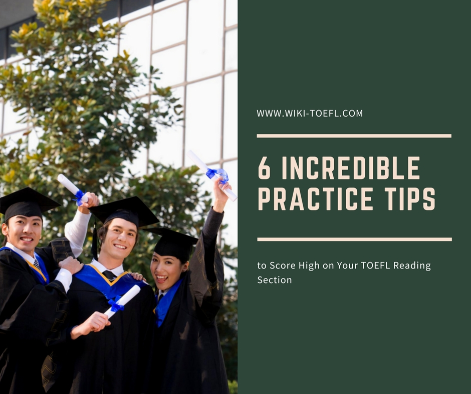 6 Incredible Practice Tips to Score High on Your TOEFL Reading Section