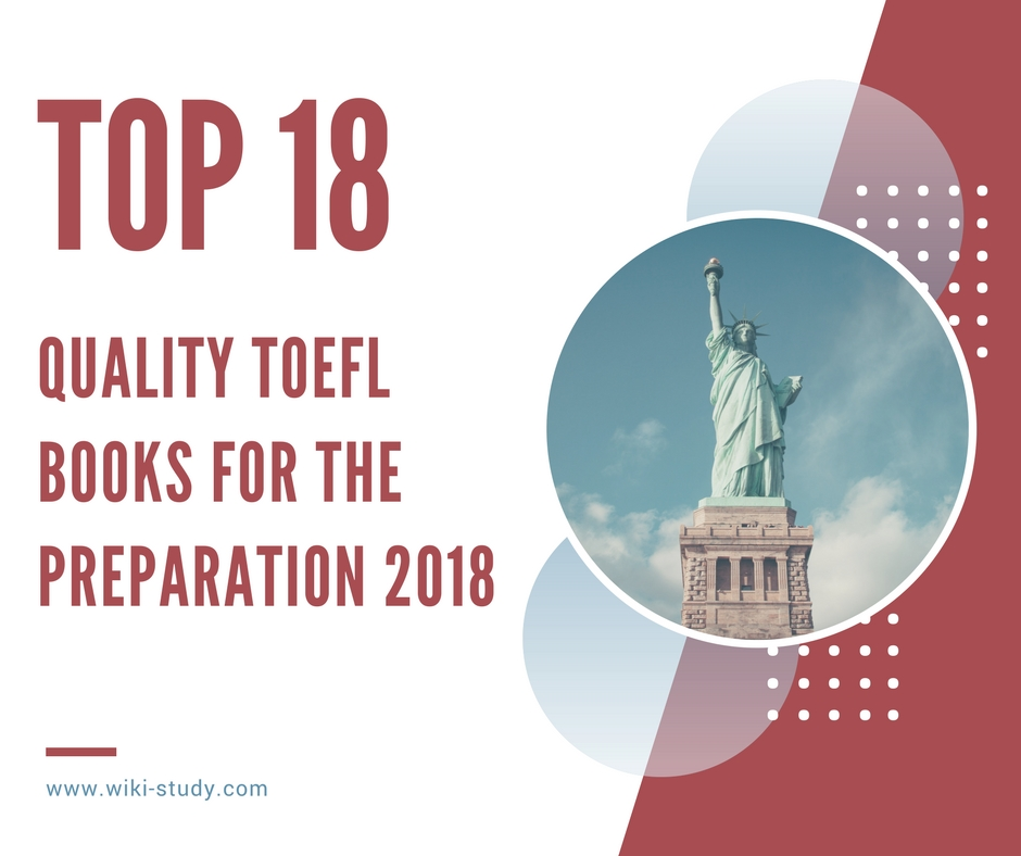 Top 18 Quality Books That Will Help You Prepare for the TOEFL Test 2018